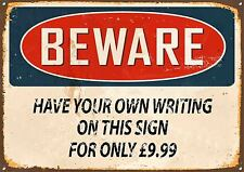 Personalised Beware Metal Sign Have your own Text Vintage Style Home Plaque.