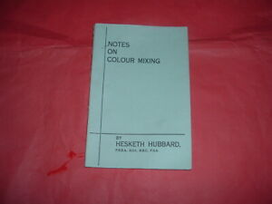 NOTES ON COLOUR MIXING HESKETH HUBBARD A5 SOFT BACK 45 PAGES WINDSOR NEWTON