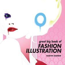 Great Big Book Of Fashion Illustration (Paperback 2011) Like New