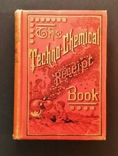 The Techno-Chemical Receipt Book - hb 1917