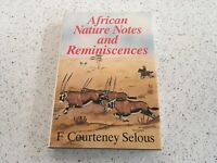 African Nature Notes And Reminiscences by F Courtney Selous
