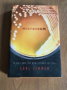 Microcosm: E. coli and the New Science of Life by Zimmer, Carl (Hardcover)
