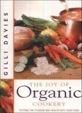 The Joy of Organic Cookery: Endorsed by the Soil Association By Gilli Davies