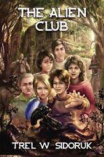 The Alien Club by Trel W. Sidoruk 2016 Mystery Adventure SIGNED Paperback