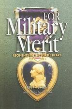 NEW - For Military Merit: Recipients of the Purple Heart