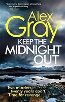 Keep The Midnight Out (William Lorimer) by Gray, Alex, NEW Book, (Paperback) FRE