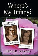 Where's My Tiffany? by Hilary R. Sessions (2011, Hardcover)
