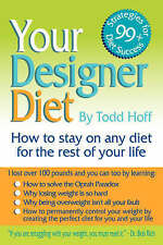 NEW Your Designer Diet by Todd Hoff