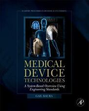 Medical Device Technologies : A Systems Based Overview Using Engineering...