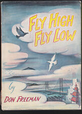 FLY HIGH FLY LOW. RARE IST ED.HB W DJ.CALDECOT HONOR WINNER1958.NICE COPY!