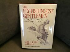 The Fly-Fishingest Gentlemen by Keith C. Russell. Signed. Winchester Press. 1986