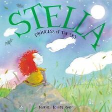 Stella, Princess of the Sky (Stella and Sam) Gay, Marie-Louise Hardcover