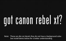 (2x) got canon rebel xt? Sticker Die Cut Decal vinyl