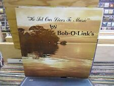 Bob-O-Link's He Set Our Lives to Music vinyl LP 1983 private press w/SIGNED book
