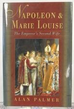 Napoleon & Marie Louise 2001 Alan Palmer The Emperor's Second Wife France
