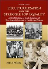 Deculturalization and the Struggle for Equality : A Brief History of the...