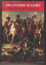 The Anatomy of Glory Napoleon and his Guard - French Imperial Guard - HC