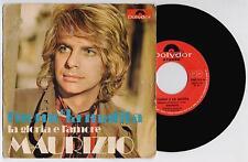 MAURIZIO - L'UOMO E LA MATITA / LA GLORIA E L' AMORE polydor 2060024 1971 IT