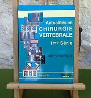 ACTUALITÉS EN CHIRURGIE VERTÉBRALE - 1 ère SERIE - THIERRY MARNAY - 1994