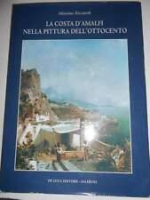 LA COSTA D'AMALFI NELLA PITTURA DELL'OTTOCENTO M. Ricciardi.1998 ottime condizio