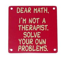 Dear Math! Not a Therapist Solve Your Own Problems for Refrigerator Tin Magnet