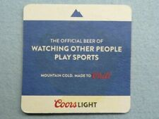 Beer Coaster ~ COORS Brewing Light ~ Watching Other People Play Sports ~ Chill