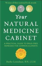 Your Natural Medicine Cabinet: A Practical Guide to Drug-Free Remedies for Comm