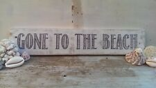 Rustic, Whitewashed, Shabby Chic, Vintage style 'Gone to the Beach' sign