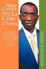 Mon Contrat Avec la Cote D'ivoire : Un Programme de d�Veloppement Social et...
