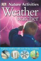 Very Good Woodward, John, Weather Watcher (Nature Activities), Paperback, Book