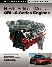 How to Build and Modify GM LS-Series Engines (Motorbooks Workshop) by Joseph Pot