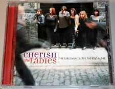 Cherish The Ladies - The Girls Won't Leave the Boys Alone - 2001 Pre-owned CD