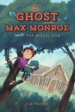 The Ghost and Max Monroe, Case #1: The Magic Box by Falcone, L. M.