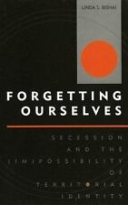 Forgetting Ourselves: Secession and the (Im)possibility of Territorial Identi...