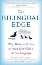 The Bilingual Edge: Why, When, and How to Teach Your Child a Second-ExLibrary