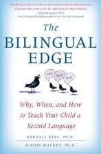 The Bilingual Edge: Why, When, and How to Teach Your Child a Second Language, Ke