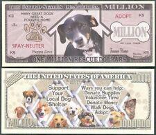 Rescue Adopt Dog Shelter Million Dollars $ USA Play Money Bill Novelty Not Real