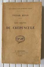 Victor Hugo : Les Chants Du Crépuscule / J. HETZEL (non daté)