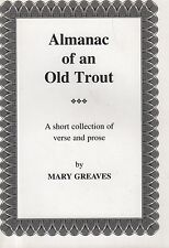 """MARY GREAVES - MUMBLES, SWANSEA - """"ALMANAC OF AN OLD TROUT"""" - POETRY PB (c2010)"""