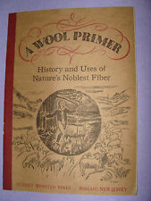 A Wool Primer 1943 History & Uses of Nature's Noblest Fiber Botany Worsted Mills