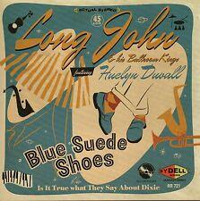 "LONG JOHN / HUELYN DUVALL. BLUE SUEDE SHOES. NEW PS 7"" 45 ROCKABILLY DANCER"