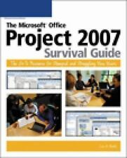 The Microsoft Office Project 2007 Survival Guide: The Go-To Resource for Stumped