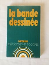 BD - La Bande dessinée / Idéologies et Sociétés / 1976 / MARTEL / LAROUSSE