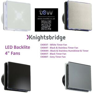 """Knightsbridge - 100MM/4"""" LED Backlit Extractor Fan with Over Run Timer"""