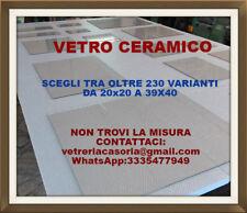 SCEGLI LA MISURA  tra 230 varianti  VETRO CERAMICO x termocamini,stufe,camini.