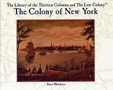 The Colony of New York (Library of the Thirteen Colonies and the Lost Colony)
