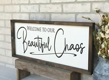 Farmhouse sign, Welcome to Our Beautiful Chaos, 25 x 11 inches