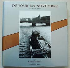 De Jour En Novembre. Paris, Oh!, Paris Maurice GUILLAUD éd Alternative G 1994