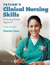 Taylor's Clinical Nursing Skills : A Nursing Process Approach by Pamela Lynn...
