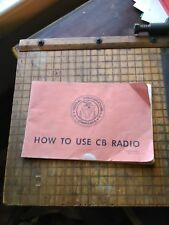 "Federal Communications Commission ""How to Use Cb Radio"" Booklet Feb 1972"